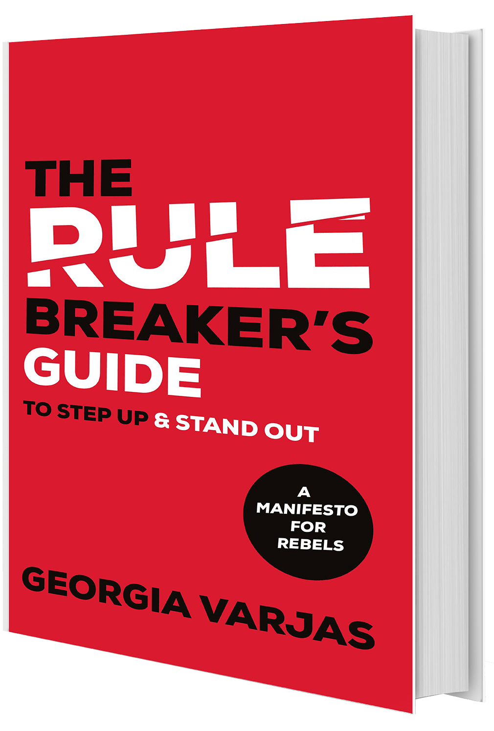The Rule Breakers Guide to Step Up and Stand Out by Georgia Varjas